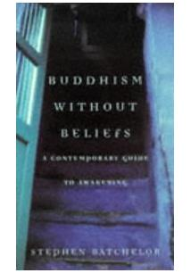 BUDDHISM WITHOUT BELIEFS: A CONTEMPORARY GUIDE TO AWAKENING - 1ªED.(1998)