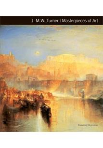 MASTERPIECES OF ART: J. M. W. TURNER