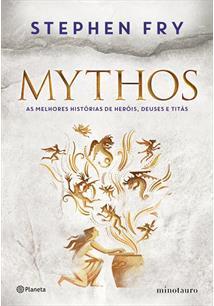 MYTHOS: AS MELHORES HISTORIAS DE HEROIS, DEUSES E TITAS