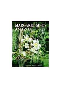 MARGARET MEE'S AMAZON: DIARIES OF AN ARTIST EXPLORER
