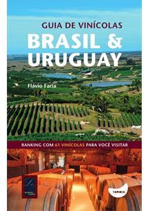 GUIA DE VINICULAS: BRASIL & URUGUAY - 1ªED.(2017)
