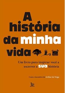LIVRO A HISTORIA DA MINHA VIDA UM PARA INSPIRAR VOCE ESCREVER SUA
