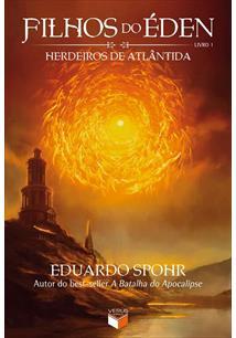 FILHOS DO EDEN - LIVRO 1: HERDEIROS DE ATLANTIDA