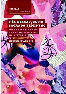 PES DESCALÇOS NO SAGRADO FEMININO: UMA BREVE LINHA DO TEMPO DO FEMININO NA HISTORIA