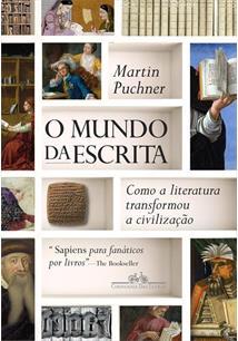 O MUNDO DA ESCRITA: COMO A LITERATURA TRANSFORMOU A CIVILIZAÇAO