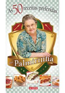 AS 50 RECEITAS PREFERIDAS: POR PALMIRINHA - Palmirinha