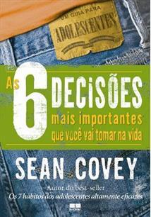 As 6 decisoes mais importantes que voce vai tomar na sua vida sean livro as 6 decisoes mais importantes que voce vai tomar na sua vida fandeluxe Images