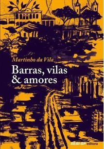BARRAS, VILAS & AMORES - 1ªED.(2015)