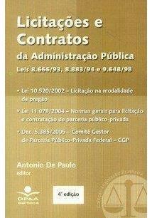 LICITAÇOES E CONTRATOS DA ADMINISTRAÇAO PUBLICA: LEIS 8.666/93, 8.883/94 E 9.64...