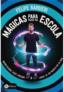 MAGICAS PARA FAZER NA ESCOLA: IMPRESSIONE SEUS AMIGOS E TORNE-SE UM MAGICO EM 30 DIAS