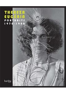 THEREZA EUGENIA: PORTRAITS 1970-1980 - 1ªED.(2021)
