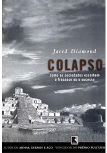 COLAPSO: COMO AS SOCIEDADES ESCOLHEM O FRACASSO OU O SUCESSO - 10ªED.(2005)