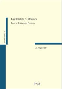 CONHECIMENTO NA DESGRAÇA: ENSAIO DE EPISTEMOLOGIA PASCALIANA