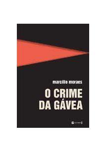 O CRIME DA GAVEA - 2ªED.(2012)