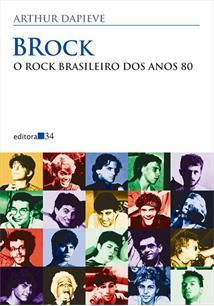 BROCK: O ROCK BRASILEIRO NOS ANOS 80 - 4ªED.(2015)