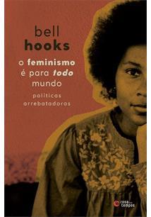 O FEMINISMO E PARA TODO MUNDO: POLITICAS ARREBATADORAS