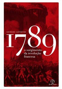 1789: O SURGIMENTO DA REVOLUÇAO FRANCESA - 3ªED.(2019)
