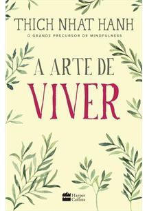 A ARTE DE VIVER - 1ªED.(2017)