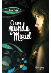 O NOVO MUNDO DE MURIEL - 1ªED.(2013)