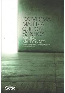 DA MESMA MATERIA QUE OS SONHOS: SOBRE CONSCIENCIA, RACIONALIDADE E LIVRE-ARBITR...