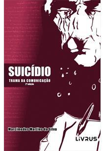 SUICIDIO: TRAMA DA COMUNICAÇAO - 2ªED.(2017)