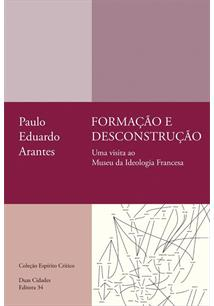 FORMAÇAO E DESCONSTRUÇAO: UMA VISITA AO MUSEU DA IDEOLOGIA FRANCESA - 1ªED.(2021)