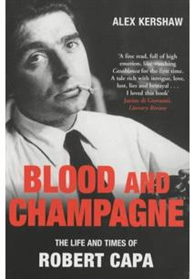 LIVRO BLOOD AND CHAMPAGNE: THE LIFE AND TIMES OF ROBERT CAPA
