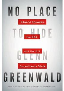 PLACE TO HIDE, NO: EDWARD SNOWDEN, THE NSA, AND THE U.S. SURVEILLANCE STATE