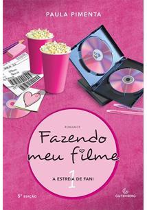LIVRO FAZENDO MEU FILME 1: A ESTREIA DE FANI - 13ªED.(2009)