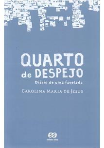 QUARTO DE DESPEJO: DIARIO DE UMA FAVELADA - 10ªED.(2014)