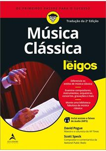 LIVRO MUSICA CLASSICA PARA LEIGOS - 2ªED.(2019)