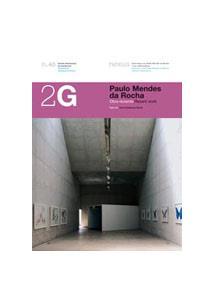 2G REVISTA INTERNACIONAL DE ARQUITECTURA N. 45 PAULO MENDES DA ROCHA