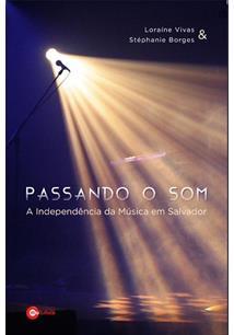 PASSANDO O SOM: A INDEPENDENCIA DA MUSICA EM SALVADOR