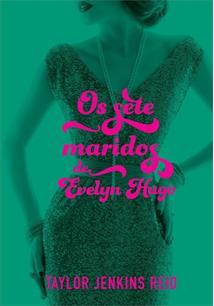 OS SETE MARIDOS DE EVELYN HUGO - 1ªED.(2019)
