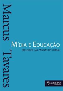 MIDIA E EDUCAÇAO: REFLEXOES NAS PAGINAS DO JORNAL