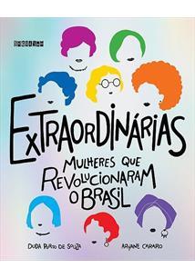 EXTRAORDINARIAS: MULHERES QUE REVOLUCIONARAM O BRASIL
