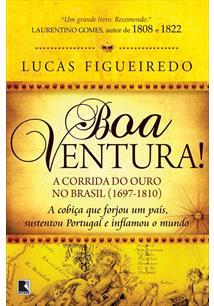 BOA VENTURA!: A CORRIDA DO OURO NO BRASIL (1697-1810) - 5ªED.(2012)