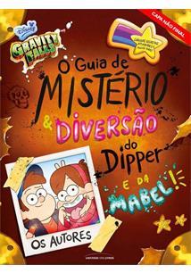 GRAVITY FALLS: O GUIA DE MISTERIO E DIVERSAO DO DIPPER E DA MABEL