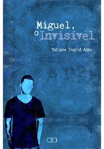 MIGUEL, O INVISIVEL