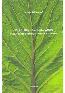 LIVRO MULHERES E AGROECOLOGIA: TRANSFORMANDO O CAMPO, AS FLORESTAS E AS PESSOAS