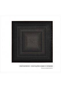 JOSE PATRICIO: COGITAÇOES SOBRE O NUMERO - 1ªED.(2010)