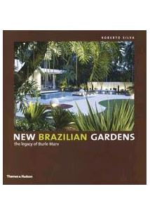 NEW BRAZILIAN GARDENS: THE LEGACY OF BURLE MARX
