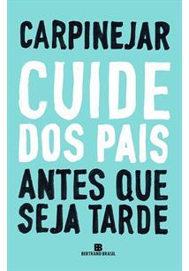 CUIDE DOS PAIS ANTES QUE SEJA TARDE - 2ªED.(2018)