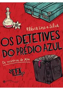 OS DETETIVES DO PREDIO AZUL: OS MISTERIOS DE MILA