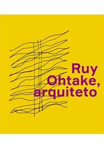 RUY OHTAKE, ARQUITETO - 1ªED.(2021)