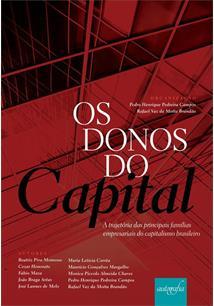 OS DONOS DO CAPITAL: A TRAJETORIA DAS PRINCIPAIS FAMILIAS EMPRESARIAIS DO CAPIT...