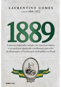 1889: COMO UM IMPERADOR CANSADO, UM MARECHAL VAIDOSO E UM PROFESSOR INJUSTIÇADO...