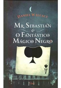 MR. SEBASTIAN E O FANTASTICO MAGICO NEGRO