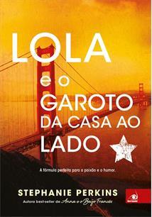 LOLA E O GAROTO DA CASA AO LADO - 2ªED.(2017)