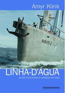 LINHA-D'AGUA: ENTRE ESTALEIROS E HOMENS DO MAR